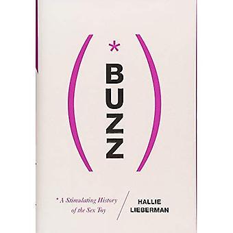 Buzz - de stimulerende geschiedenis van het seksspeeltje (Hardback)