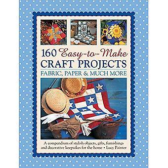 160 gemakkelijk te maken ambachtelijke projecten: stof, papier & nog veel meer