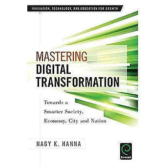 Maîtriser la Transformation numérique: vers une société de plus intelligent, économie, ville et Nation (Innovation, technologie...