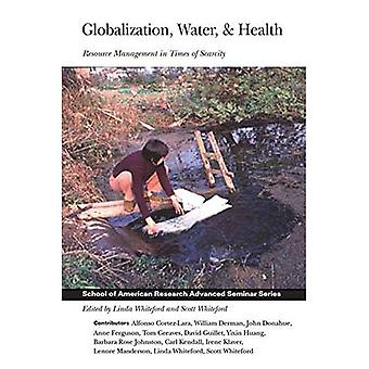 Globalization, Water, and Health: Resource Management in Times of Scarcity