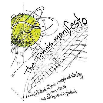 Das Tennis-Manifest: Eine einfache Thinkbook Tennis Konzepte und Strategie