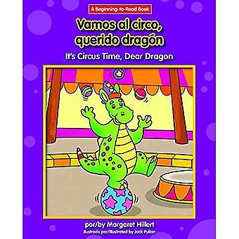 Vamos al Circo, Querido Dragon / is het Circus tijd, lieve Dragon (lieve Dragon Spaans/Engels (begin te lezen))