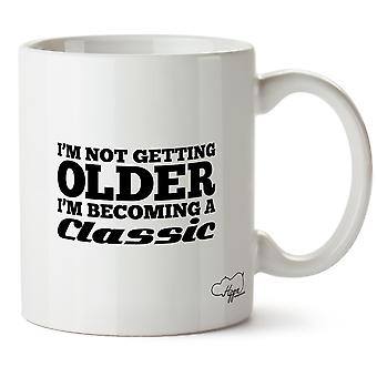 Hippowarehouse I'm Not Getting Older, I'm Becoming A Classic Printed Mug Cup Ceramic 10oz