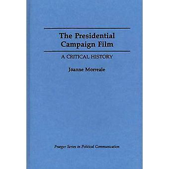 De presidentiële campagne Film A Critical History door Morreale & Joanne