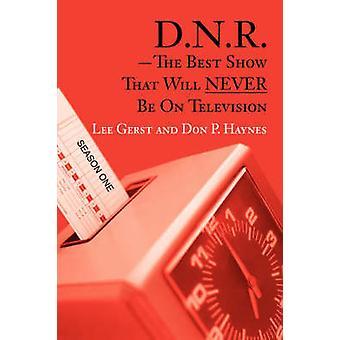 D.N.R.The melhor Show que nunca será na temporada televisiva por Haynes & Don P.