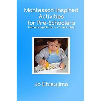 Montessori Inspired Activities for PreSchoolers Home Based Projects for 26 Year Olds by Ebisujima & Jo