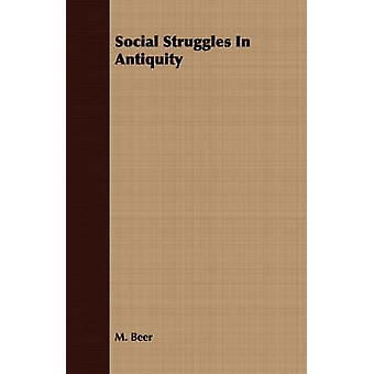 Social Struggles in Antiquity by Beer & Max