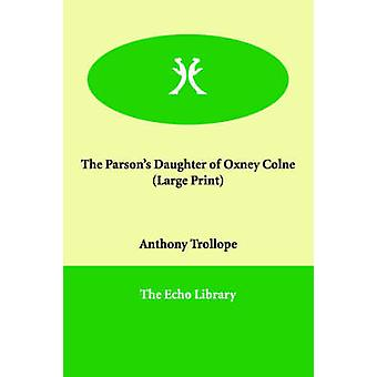 The Parsons Daughter of Oxney Colne by Trollope & Anthony & Ed