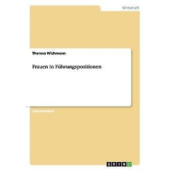 Frauen in Fhrungspositionen by Wichmann & Theresa