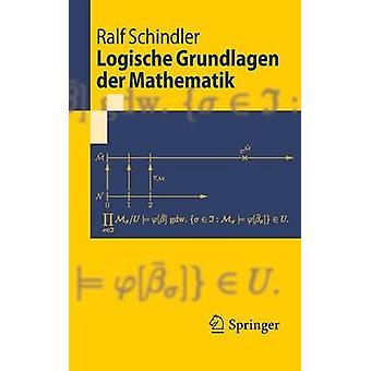 Logische Grundlagen der Mathematik di Schindler & Ralf