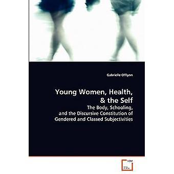 Unge kvinder sundhed og Self af O'Flynn & Gabrielle