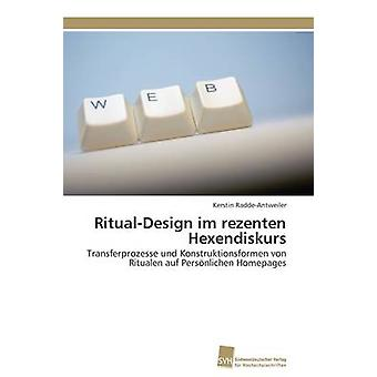 RitualDesign im rezenten Hexendiskurs by RaddeAntweiler Kerstin