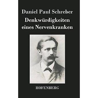 Denkwrdigkeiten eines Nervenkranken da Paul Schreber & Daniel