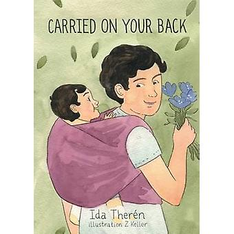 Carried On Your Back by Ida Thern