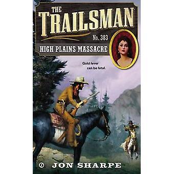 High Plains Massacre by Jon Sharpe - 9780451419507 Book