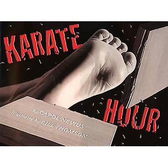 Karate Hour by Carol Nevius - 9780761458401 Book