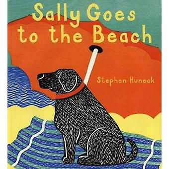 Sally Goes to the Beach by Stephen Huneck - 9780810941861 Book