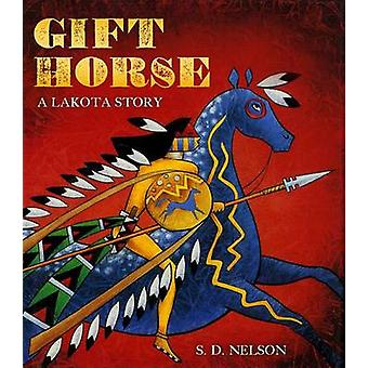 Gift Horse - A Lakota Story by S D Nelson - 9781419720642 Book