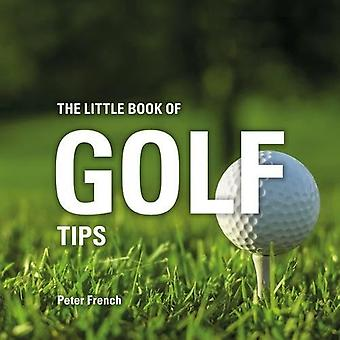 The Little Book of Golf Tips by Peter French - 9781472954510 Book