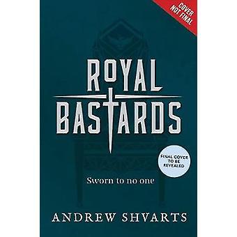 Royal Bastards by Andrew Shvarts - 9781484767658 Book