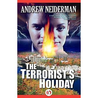 The Terrorist's Holiday by Andrew Neiderman - 9781497693951 Book