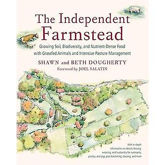 The Independent Farmstead - Growing Soil - Biodiversity - and Nutrient