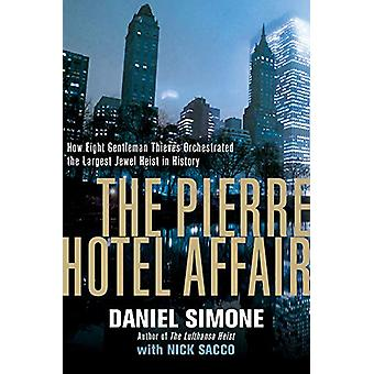 The Pierre Hotel Affair - How Eight Gentleman Thieves Orchestrated th