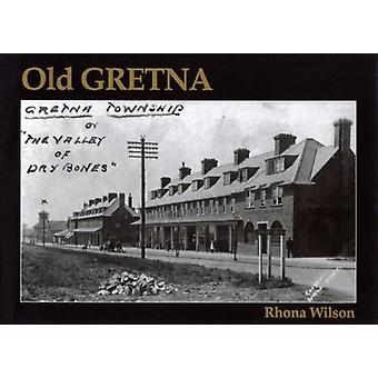 Old Gretna by Rhona Wilson - 9781840330670 Book