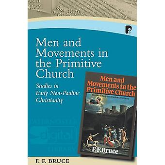 Men and Movements in the Primitive Church - Studies in Early Non-Pauli