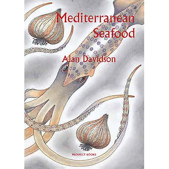 Mediterranean Seafood by Alan Davidson - 9781903018941 Book