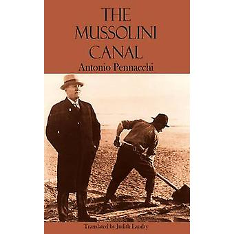 The Mussolini Canal by Antonio Pennacchi - Judith Landry - 9781909232