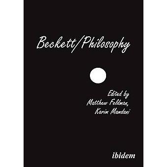 Beckett/Philosophy - A Collection by Matthew Feldman - Alexander Gungo