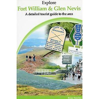 Explore Fort William and Glen Nevis - A Detailed Tourist Guide by Bria