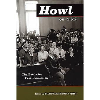 Howl on Trial - The Battle for Free Expression by Bill Morgan - 978087