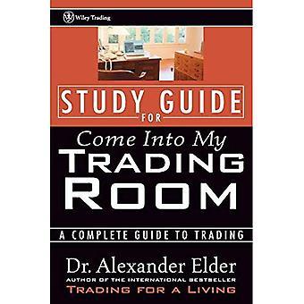 Komma in i min handel rum: En komplett Guide till handel Study Guide: en komplett Guide till handel: studiehandbok (Wiley Trading fördel)