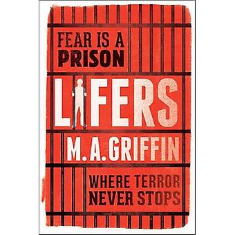 Lifers by M a Griffin - 9781338065534 Book