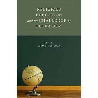 Uskonnonopetus ja moniarvoisuuden Adam B. Seligma haaste