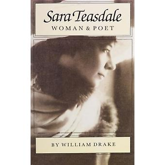 Sara Teasdale  Woman and Poet by William Drake