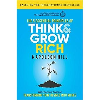 5  Essential Principles of Think and Grow Rich by Napoleon Hill Foundation