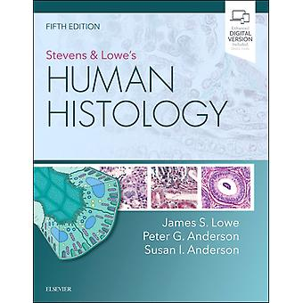 Stevens  Lowes Human Histology by James Lowe