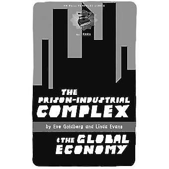 The Prison-Industrial Complex and the Global Economy (2nd) by Eve Gol