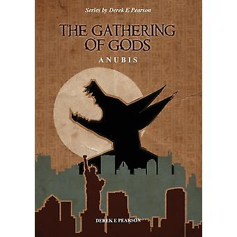 The Gathering of Gods Anubis by Pearson & Derek E.