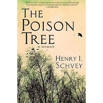 The Poison Tree A Memoir by Schvey & Henry
