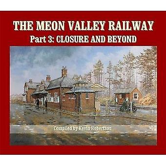 Meon Valley Railway 3 zamknięcia & Beyond
