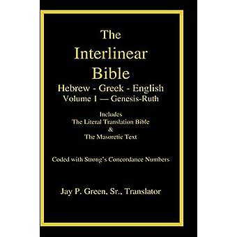 Interlinear HebrewGreekEnglish Bible with Strongs Numbers Volume 1 of 3 Volumes by Green & Jay Patrick & Sr.