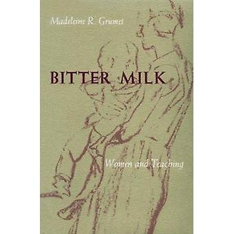 Bitter Milk - Women and Teaching by M.R. Grumet - 9780870236136 Book