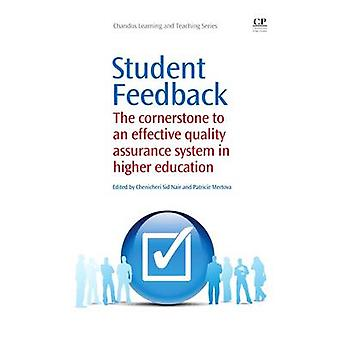 Student Feedback The Cornerstone to an Effective Quality Assurance System in Higher Education by Nair & Chericheri Sid