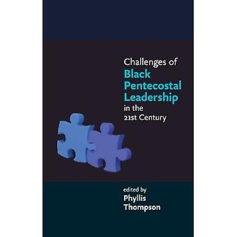 Challenges of Black Pentecostal Leadership in the 21st Century