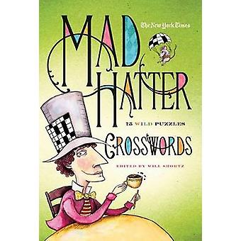 NYT MAD HATTER XWORD by SHORTZ & WILL