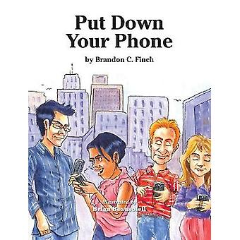 Put Down Your Phone by Finch & Brandon C